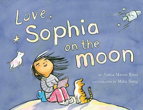 Love, Sophia on the Moon by Anica Mrose Rissi, Mika Song