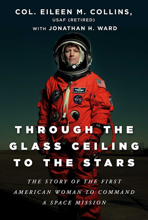 Through the Glass Ceiling to the Stars by Eileen M. Collins