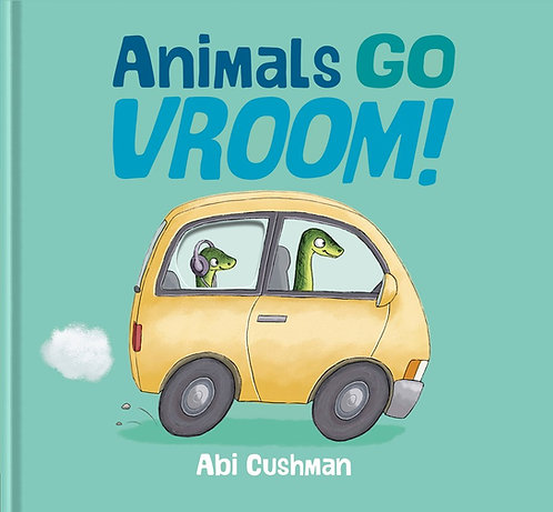 Animals Go Vroom! by Abi Cushman