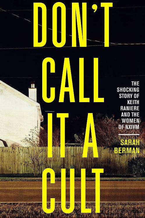 Don't Call It a Cult by Sarah Berman