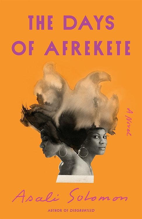 The Days of Afrekete: A Novel by Asali Solomon