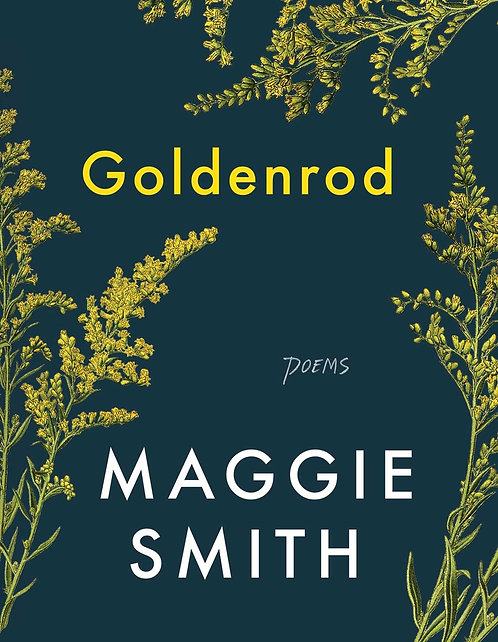 Goldenrod: Poems by Maggie Smith