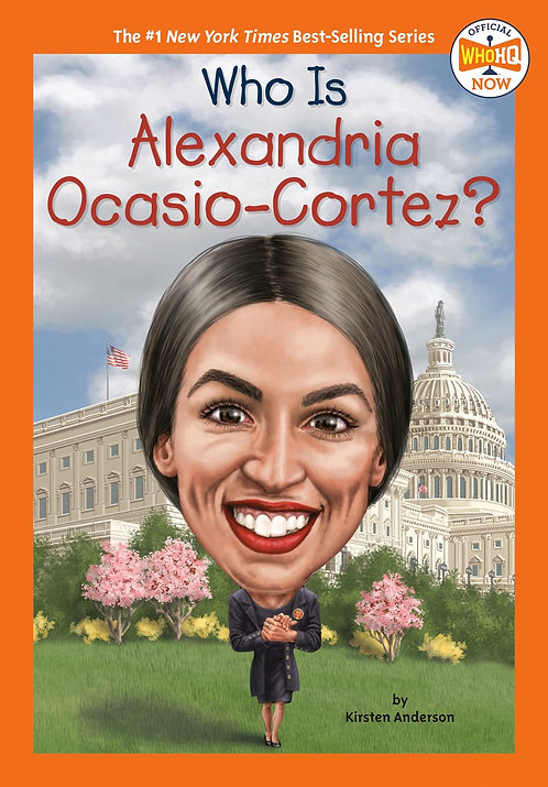 Who Is Alexandria Ocasio-Cortez? by Kirsten Anderson