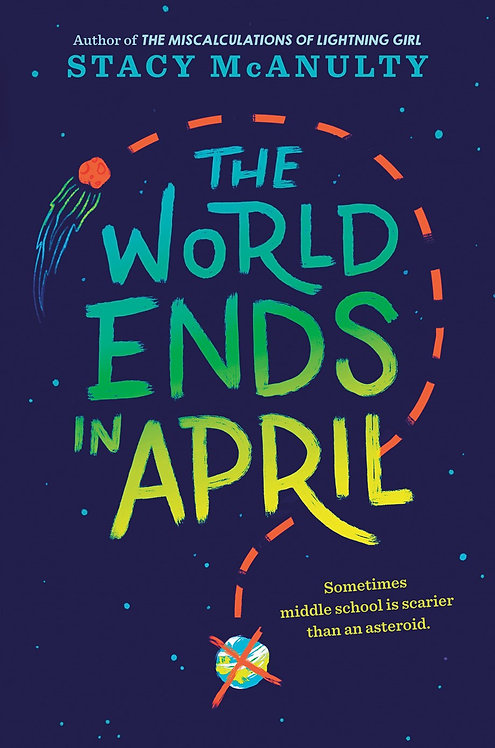 The World Ends in April by Stacy McAnulty