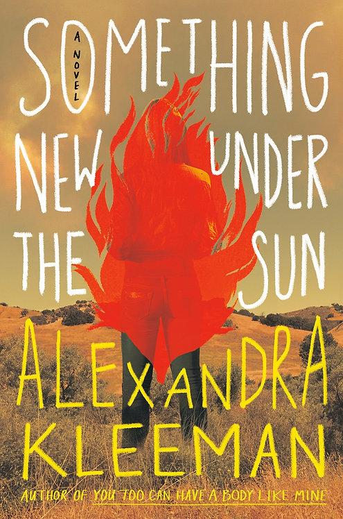 Something New Under the Sun by Alexandra Kleeman