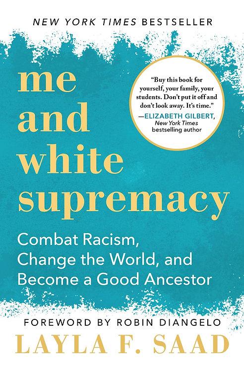 Me & White Supremacy By Layla F. Saad