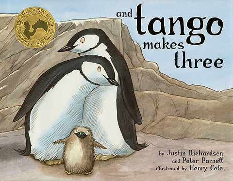 And Tango Makes Three by Justin Richardson, Peter Parnell, Henry Cole