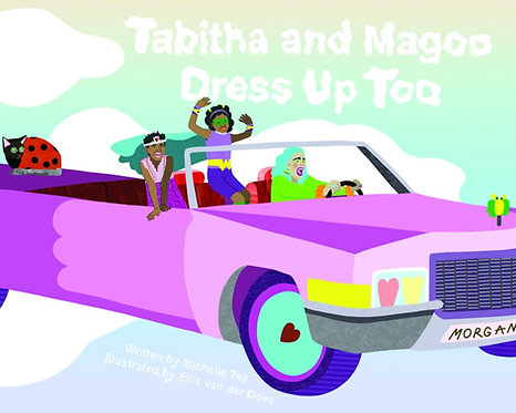 Tabitha and Magoo Dress Up Too by Michelle Tea, Ellis van der Does