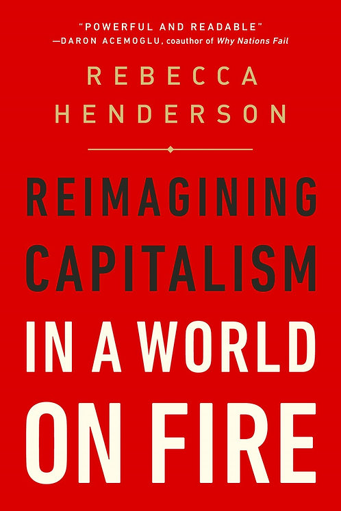 Reimagining Capitalism in a World on Fire (Paperback) by Rebecca Henderson