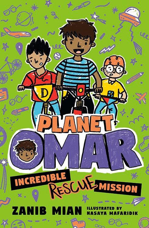 Planet Omar: Incredible Rescue Mission (Book 3) by Zanib Mian, Nasaya Mafaridik