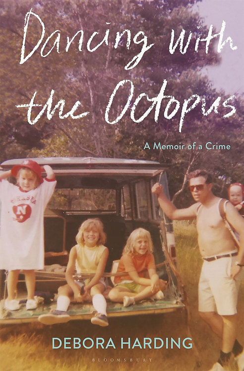 Dancing with the Octopus: A Memoir of a Crime by Debora Harding