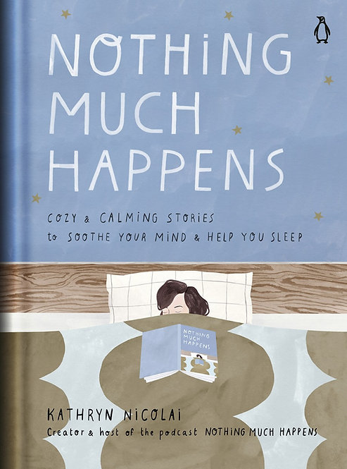 Nothing Much Happens by Kathryn Nicolai, Léa Le Pivert