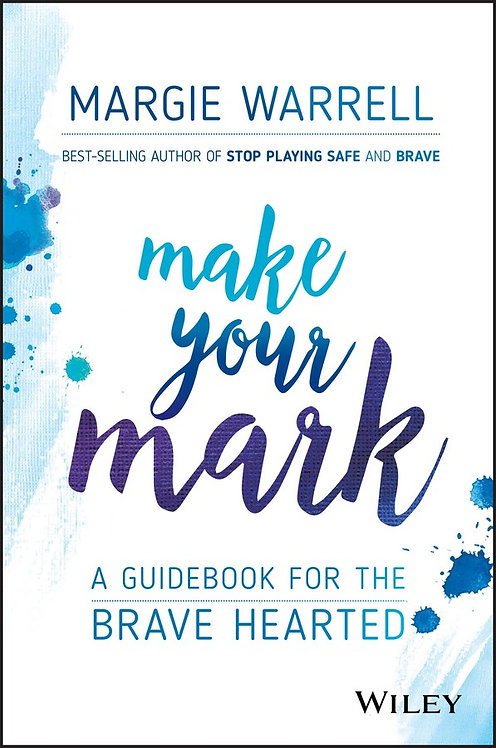 Make Your Mark by Margie Warrell