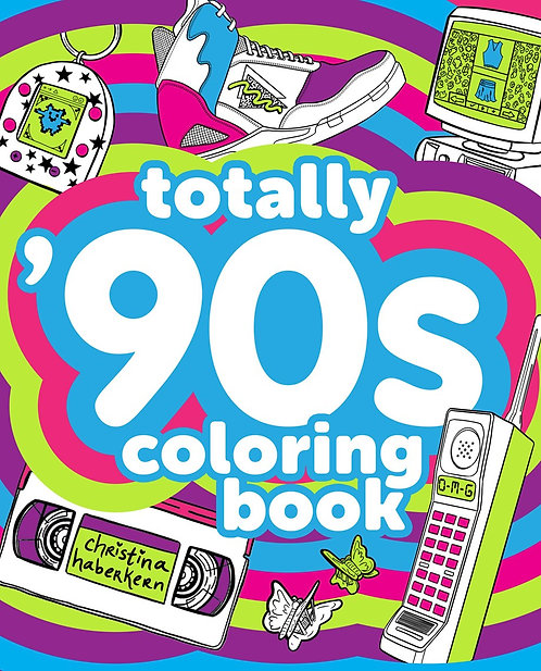 Totally '90s Coloring Book by Christina Haberkern