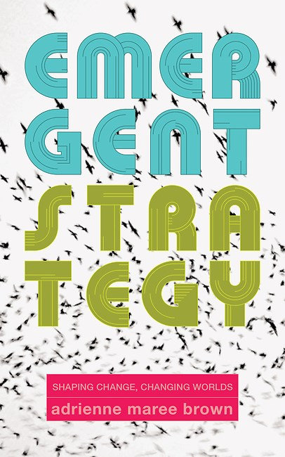Emergent Strategy by adrienne maree brown