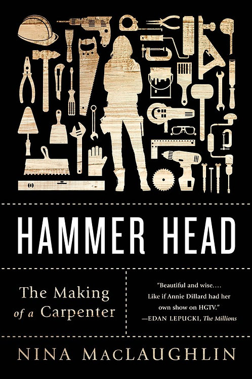 Hammer Head by Nina MacLaughlin