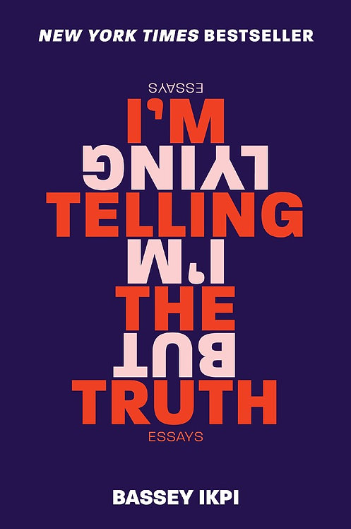 I'm Telling the Truth, but I'm Lying By Bassey Ikpi