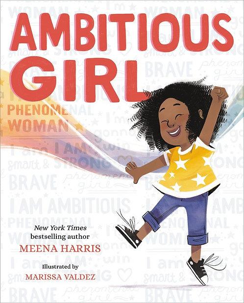 Ambitious Girl by Meena Harris, Marissa Valdez