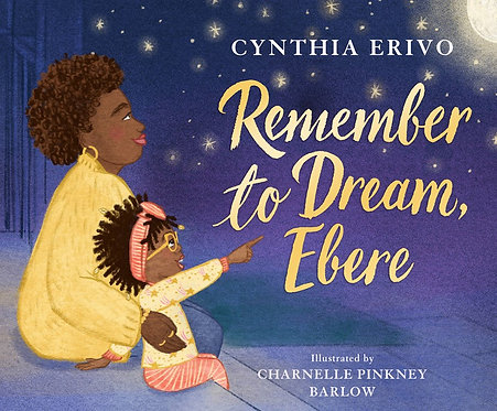 Remember to Dream, Ebere by Cynthia Erivo, Charnelle Pinkney Barlow