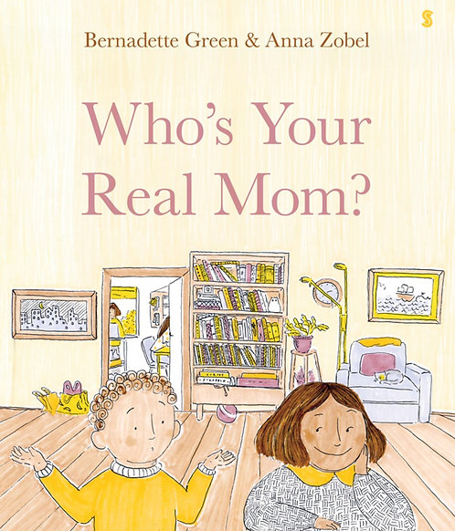 Who's Your Real Mom? by Bernadette Green, Anna Zobel