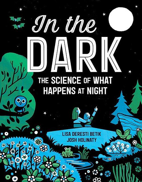 In the Dark by Lisa Deresti Betik, Josh Holinaty