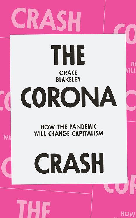 The Corona Crash by Grace Blakeley