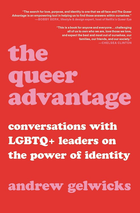 The Queer Advantage by Andrew Gelwicks