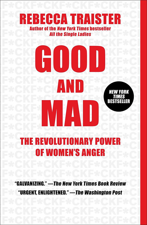 Good and Mad By Rebecca Traister