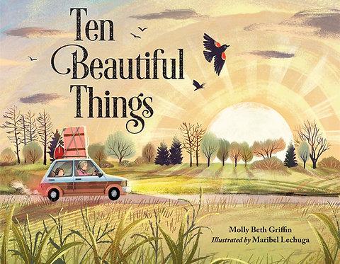Ten Beautiful Things by Molly Beth Griffin, Maribel Lechuga