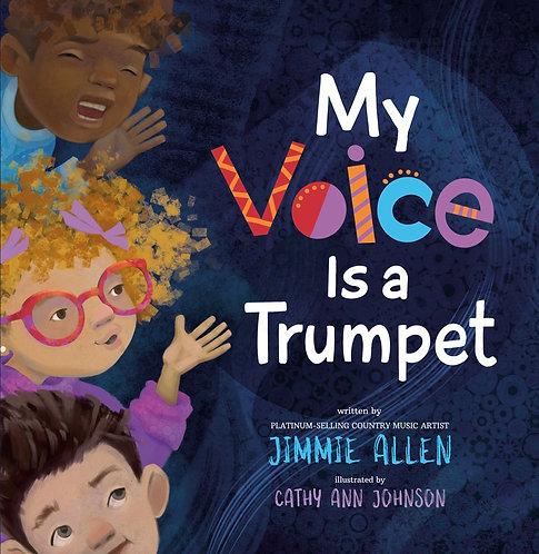 My Voice Is a Trumpet by Jimmie Allen, Cathy Ann Johnson