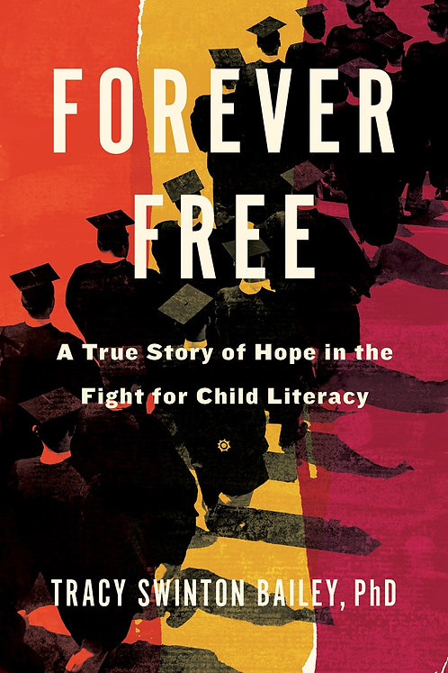 Forever Free by Tracy Swinton Bailey