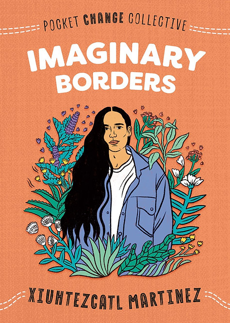 Imaginary Borders by Xiuhtezcatl Martinez, Ashley Lukashevsky