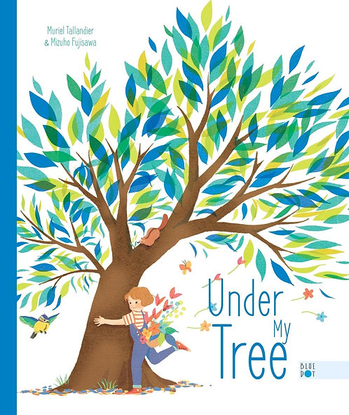 Under My Tree by Muriel Tallandier, Mizuho Fujisawa, Sarah Klinger