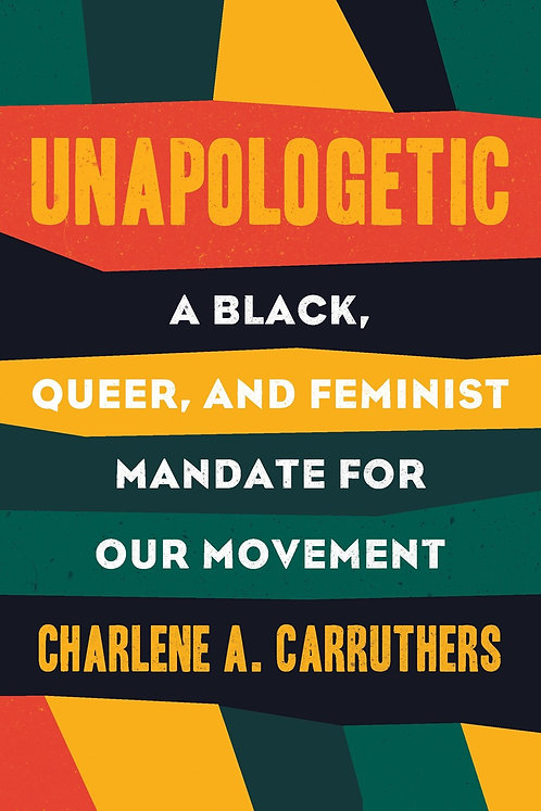 Unapologetic by Charlene Carruthers