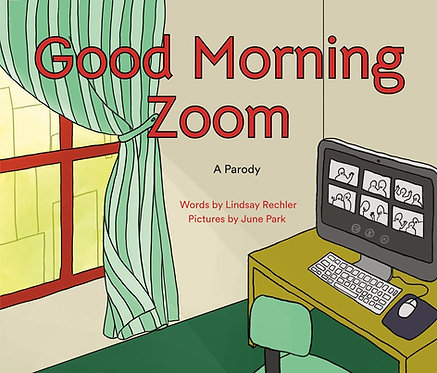 Good Morning Zoom by Lindsay Rechler, June Park