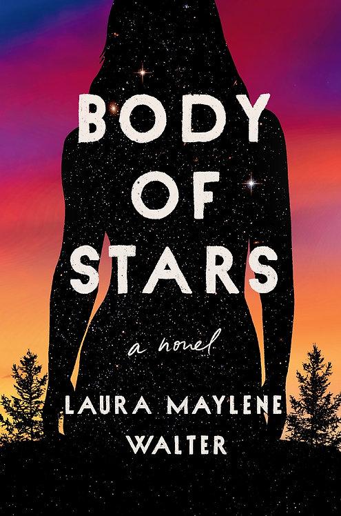 Body of Stars by Laura Maylene Walter