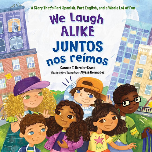 We Laugh Alike / Juntos nos reimos by Carmen T. Bernier-Grand, Alyssa Bermudez