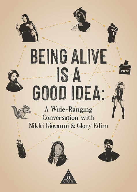 Being Alive is a Good Idea: A Conversation with Nikki Giovanni and Glory Edim