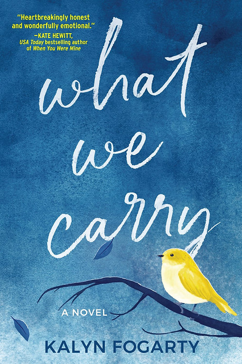 What We Carry by Kalyn Fogarty