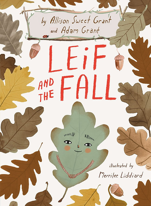 Leif and the Fall by Allison Sweet Grant, Adam Grant, Merrilee Liddiard