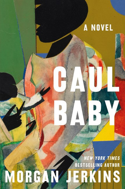 Caul Baby: A Novel by Morgan Jerkins