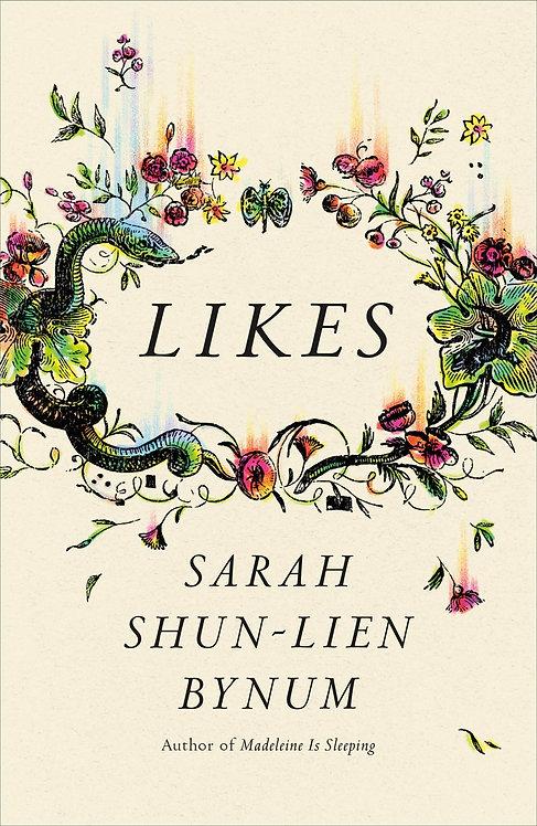 Likes by Sarah Shun-lien Bynum