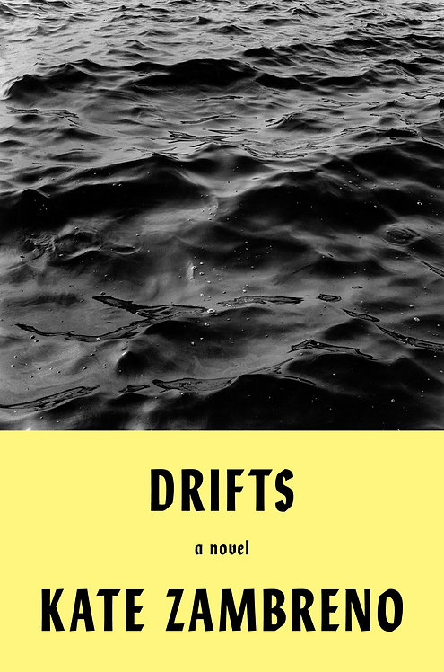 Drifts: A Novel by Kate Zambreno