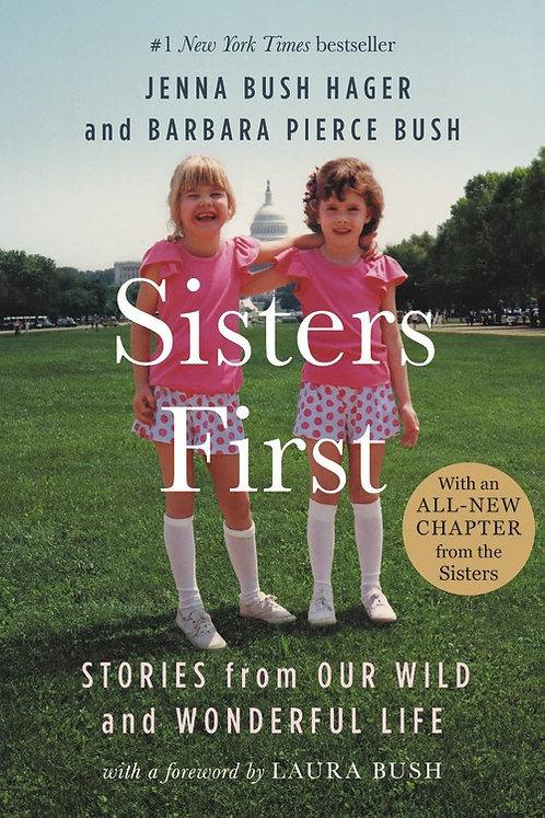 Sisters First by Jenna Bush Hager, Barbara Pierce Bush, Laura Bush