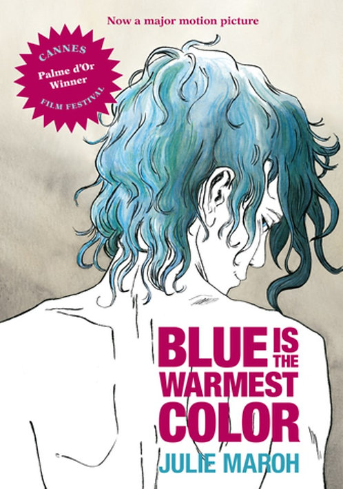 Blue Is the Warmest Color by Julia Maroh