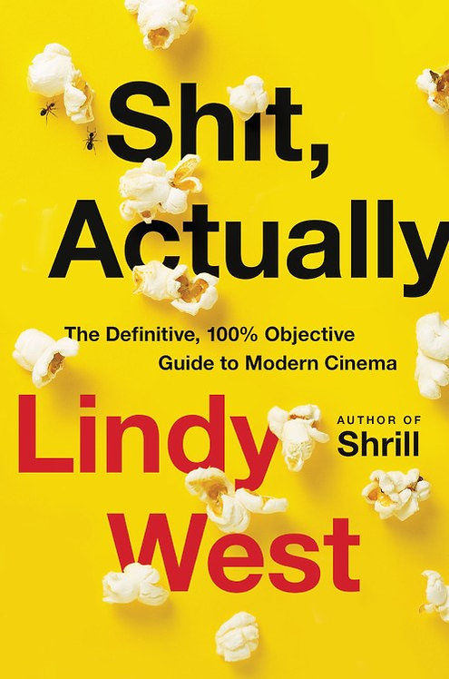 Shit, Actually by Lindy West