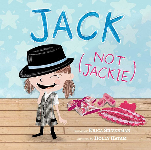 Jack (Not Jackie) by Erica Silverman, Holly Hatam