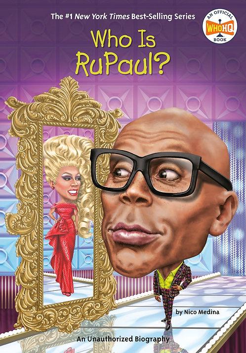 Who Is RuPaul? by Nico Medina, Who HQ