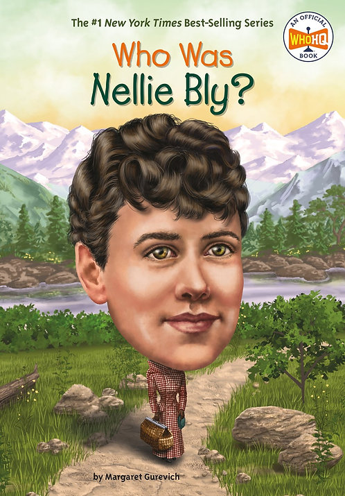 Who Was Nellie Bly? by Margaret Gurevich, Who HQ, Laurie A. Conley