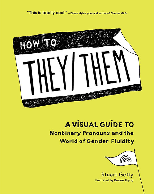 How to They/Them by Stuart Getty, Brooke Thyng